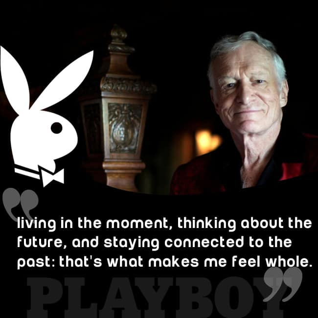 Hugh Hefner   s quote on leading life