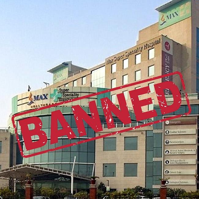 Delhi government cancels Max Hospital Shalimar Bagh   s license