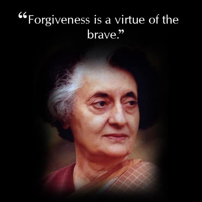 Indira Gandhi   s quote of forgiveness
