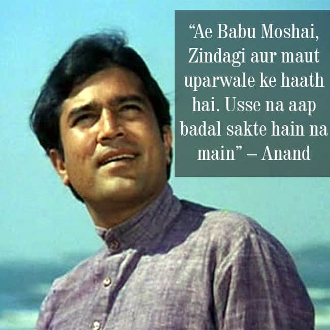 Rajesh Khanna from Anand movie