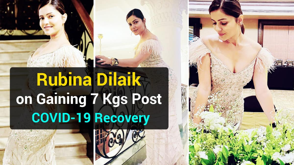 Rubina Dilaik Revealed She Gained 7 Kilos After Recovering From COVID
